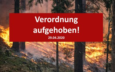 Aufhebung Verordnung – Waldbrandgefahr – Verbot des Feuerentzündens