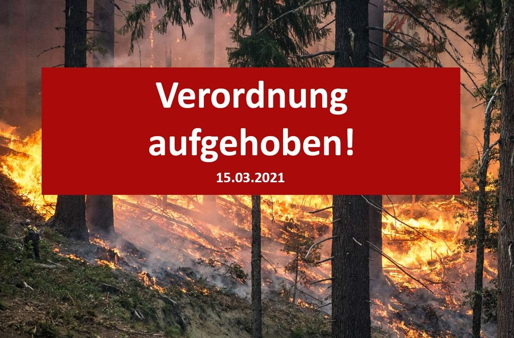 !Aufgehoben! – Verordnung Waldbrandgefahr Verbot des Feuerentzündens